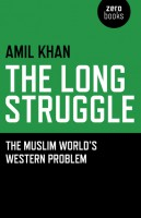 The Long Struggle: The Muslim World's Western Problem