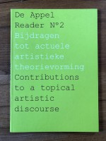 De Appel Reader No. 2 - Contributions to a Topical Artistic Discourse