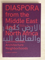 Diaspora from the Middle East and North Africa Communities, Architecture, Neighborhoods