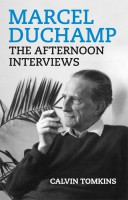 Marcel Duchamps: The Afternoon Interviews