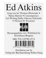 Ed Atkins / essays Thomas Oberender, Helen Marten ; Contemporary Art Writing Daily, Steven Zultanski, Ed Atkins/Thomas D. Trummer ; Herausgeber Thomas D. Trummer, Kunsthaus Bregenz