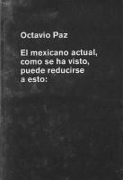 El mexicano actual, como se ha visto puede reducirse a esto: