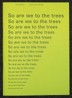 So are we to the trees