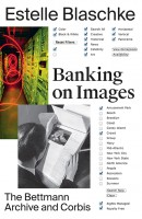 Banking on Images: From the Bettmann Archive to Corbis
