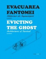 Evicting the ghost - Architectures of survival