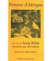 Femme d'Afrique - La vie d'Aoua Keita racontée par elle-même