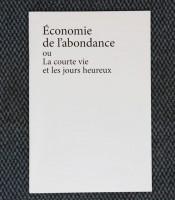 Economie de l'abondance ou La courte vie et les jours heureux