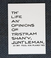 Th' Life an' Opinions of Tristram Shan'y, Juntleman, as enny fool kin plainly see. Voloom I