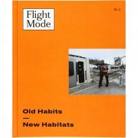 Flight Mode: Old Habits – New Habitats