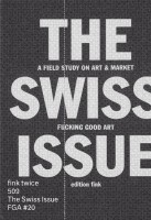 fink twice 509: Fucking Good Art – The Swiss Issue