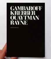Gambaroff, Krebber, Quaytman, Rayne