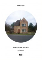 Ganz gut – Quite Good Houses