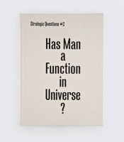 Has Man a Function in the Universe?