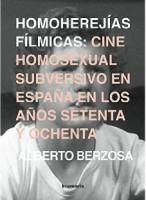 Homoherejías fílmicas: cine homosexual subversivo en España en los años setenta y ochenta