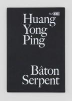 HUANG YONG PING: BȂTON SERPENT