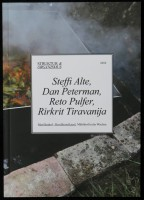 STRUKTUR &  ORGANISMUS 2012: Steffi Alte, Dan Peterman,  Reto Pulfer, Rirkrit Tiravanija