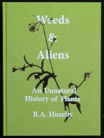 Weeds & Aliens An Unnatural History of Plants