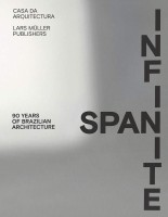 Infinite Span - 90 Years of Brazilian Architecture