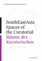 Jahresring 63: SouthEastAsia Spaces of the Curatorial/Räume des Kuratorischen