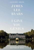 James Lee Byars: I Give You Genius