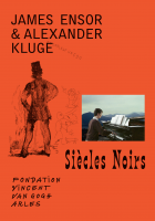 James Ensor & Alexander Kluge: Siècles Noirs