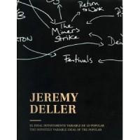 Jeremy Deller: El ideal infinitamente variable de lo popular / Jeremy Deller: The Infinitely Variable Ideal of the Popular