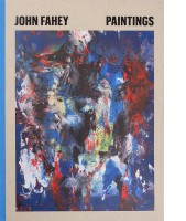 John Fahey: Paintings