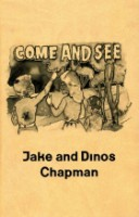 Jake and Dinos Chapman : Come and See
