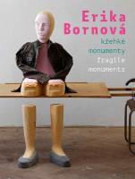 Erika Bornová: Fragile Monuments