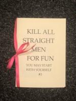 Kill all straight men for fun #3