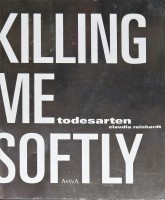 Killing Me Softly - Todesarten