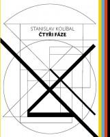 Stanislav Kolíbal: Four Phases / Čtyři fáze
