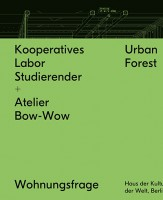 Kooperatives Labor Studierender + Atelier Bow-Wow: Urban Forest