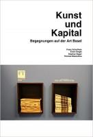 Kunst und Kapital. Begegnungen auf der Art Basel