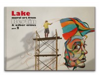 Lake - mural art from Berlin & other cities / part 2
