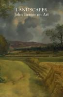Landscapes. John Berger on Art