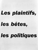 Les plaintifs, les bêtes, les politiques