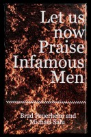 Let us now Praise Infamous Men: Special Edition