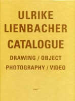 Ulrike Lienbacher: Catalogue - Drawing/Object/Photography/Video