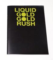 Liquid Gold Gold Rush