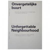 Onvergetelijke buurt / Unforgettable Neighbourhood