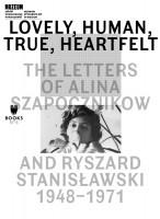 Lovely, human, true, heartfelt: The letters of Alina Szapocznikow and Ryszard Stanisławski, 1948–1971