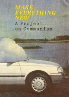 Make Everything New –– A Project on Communism