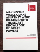 Making the walls quake as if they were dilating with the secret knowledge of great powers