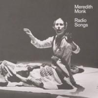 Meredith Monk - Radio Songs