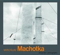 Miroslav Machotka Fotografie / Photographs