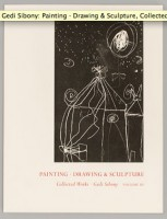 Gedi Sibony: Painting · Drawing & Sculpture, Collected Works · Volume III