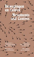 Bewegingen en Centra / Movements and Centres