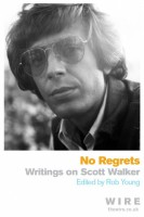 No Regrets . Writings on Scott Walker