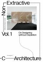 Non-Extractive Architecture Vol. 1
